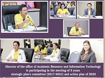 Director of the Office of Academic Resources and Information Technology Attended the committee meeting to review the 5-year strategic plan (2017-2021) and the preparation of the 2nd annual action plan for the year 2020