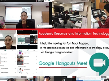 Office of Academic Resources and Information Technology The meeting conducted the Fast track indicators in information technology and technology through the Google Hangouts Meet system.