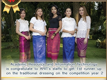 Office of Academic Resource and Information Technology Center Congratulations to the personnel of the Bureau. Which received the 2nd runner up award in the Thai dress dressing contest project under the heading